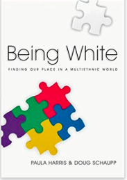 Being White - A book to help white people understand the lenses we may look through without knowing it