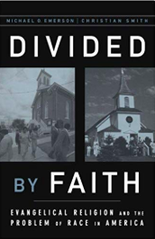 Divided By Faith - A book to help us further understand how the church has contributed to the race problem and what the church can do to help