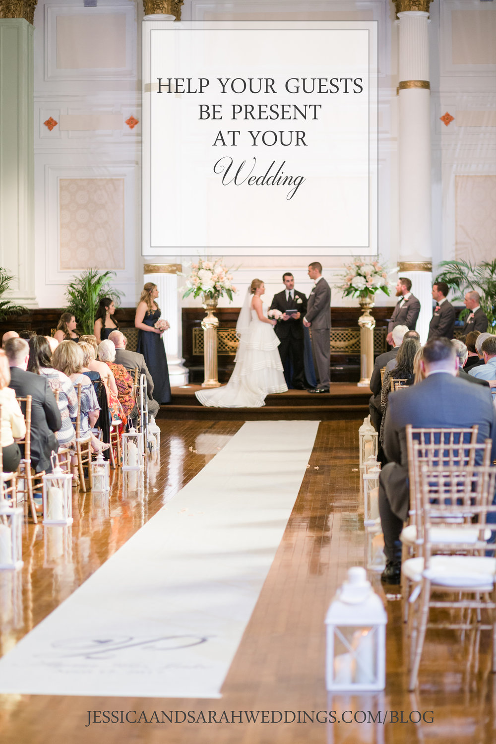 help-your-guests-be-present-at-your-wedding.jpg