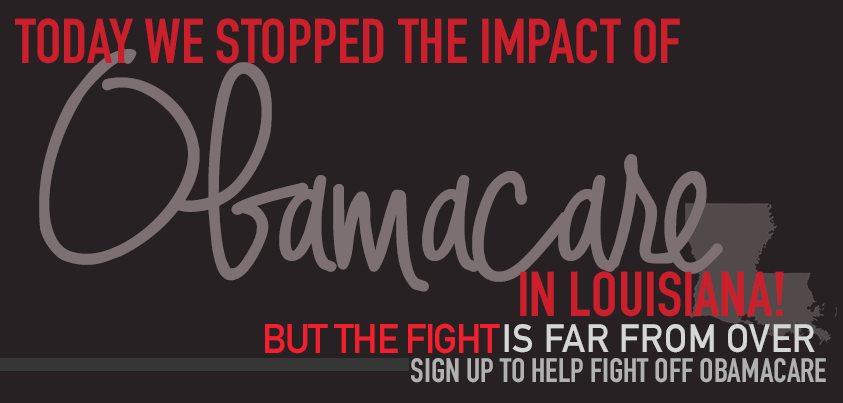 click the image above to sign up to help fight off Obamacare in Louisiana!