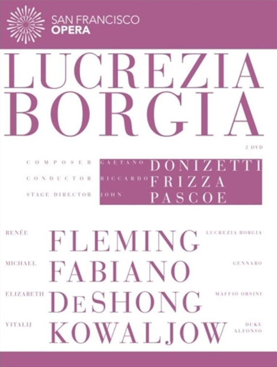 Donizetti: Lucrezia Borgia  Featuring the San Francisco Opera, 2013