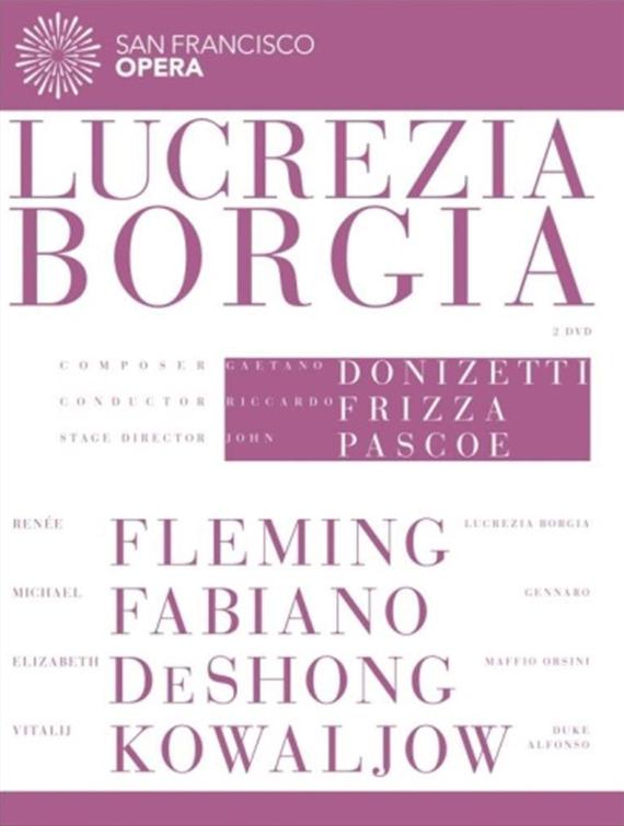 Donizetti:Lucrezia Borgia Featuring the San Francisco Opera, 2013