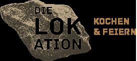 Die LOKation - Kochen und feiern