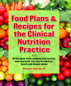 Food Plans & Recipes for the Clinical Nutrition Practice