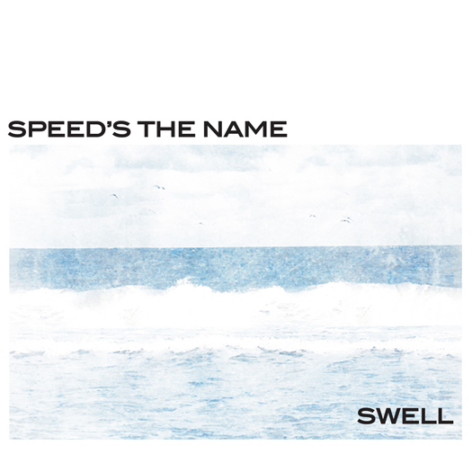 Speed's The Name - Swell  (Recording, Mixing)