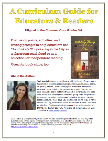 Curriculum Guide  - Discussion points, activities, and writing prompts to help educators use The Unlikely Story of a Pig in the City as a classroom read aloud or as a selection for independent reading. Great for book clubs too! Aligned to the Common Core Grades 3-7. Download here.