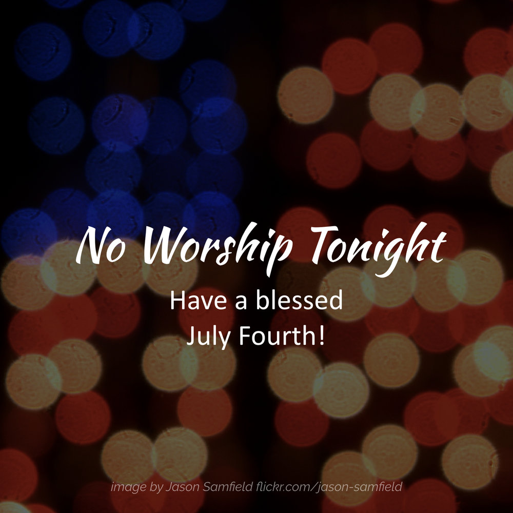 No July 4 Worship social media square.001.jpeg