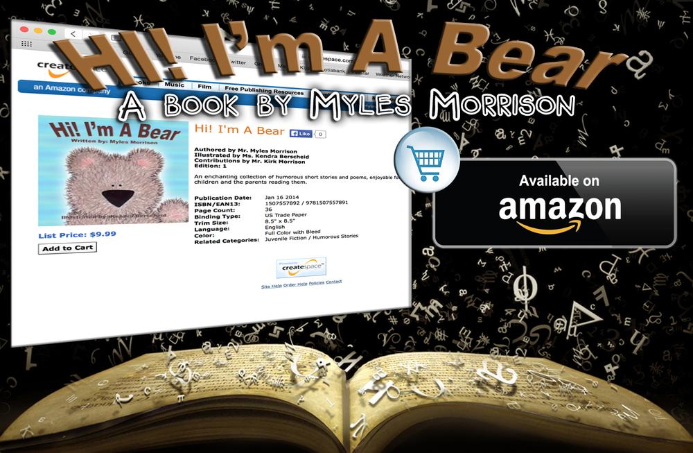 "Order Myles' children's book ""Hi! I'm A Bear""  here ."