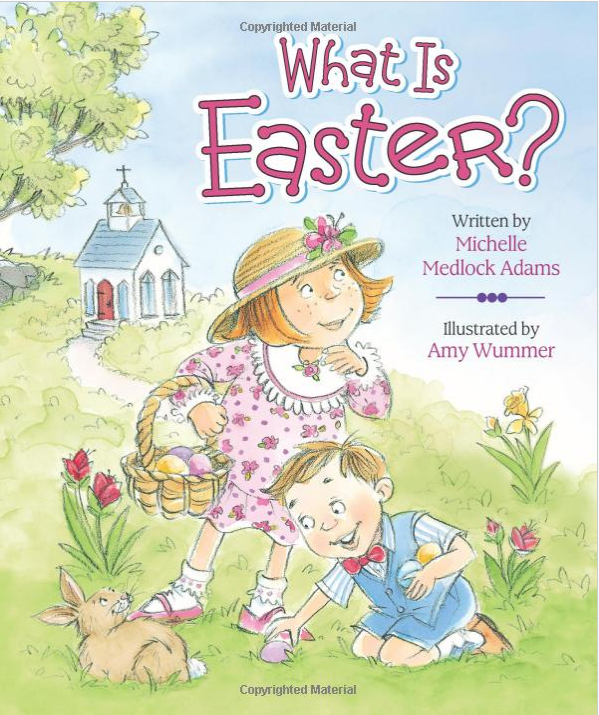 2018-03-19 20_08_18-What Is Easter__ Michelle Medlock Adams, Amy Wummer_ 9780824918781_ Amazon.com_  (1).png