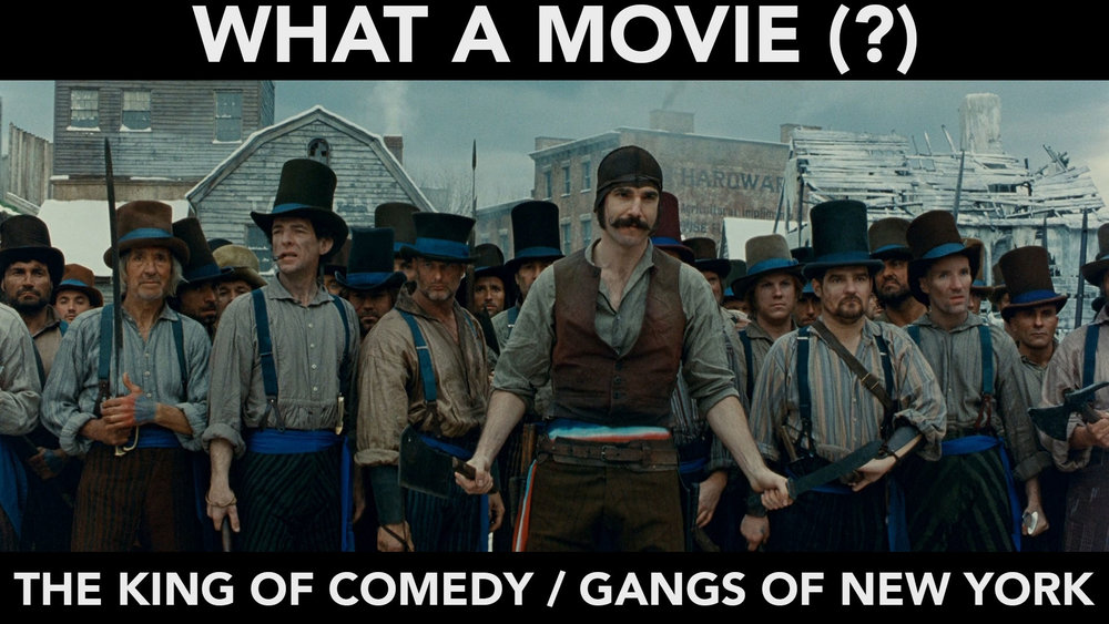 The King Of Comedy Gangs Of New York What A Movie Ice