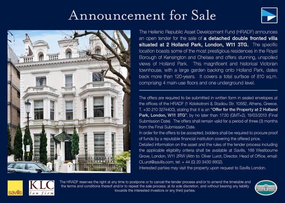 Yunanistan'ın bir dönem dış temsilciliklerinin kullandığı binalar da satışa çıkarıldı. Belgrat'ta ve Londra'da bulunan binalara ilişkin satış duyuruları