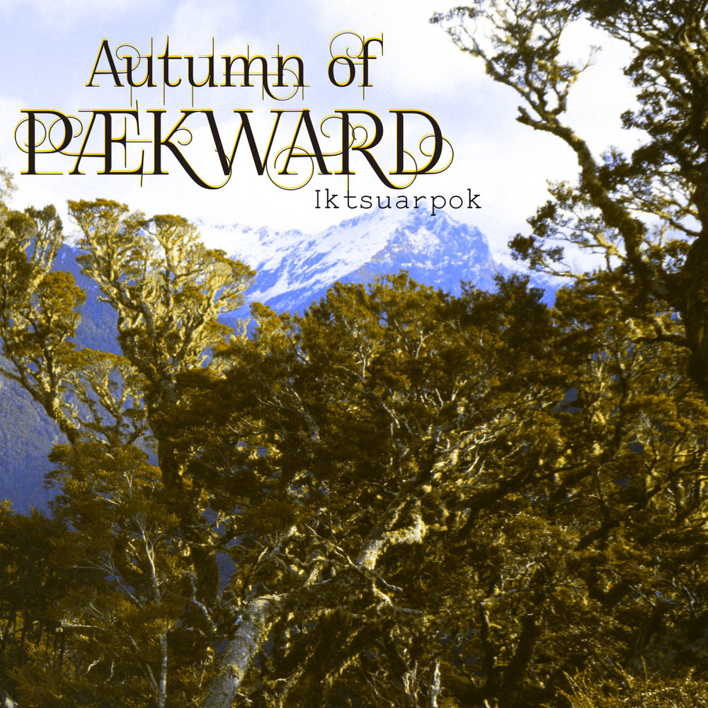 Autumn Of Paekward – Iktsuarpok .jpg