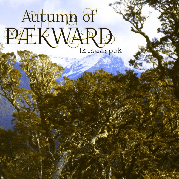 Autumn-Of-Paekward–Iktsuarpok.jpg