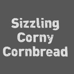 sizzlingCornyCornbread.jpg