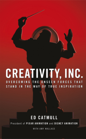 Creativity, Inc. Ed Catmull Read in February 2015