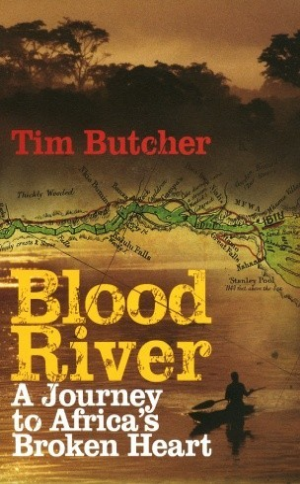 Blood River  Tim Butcher  Read April 2009