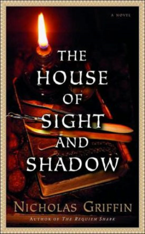 The House of Sight and Shadow  Nicholas Griffin  Read January 2010