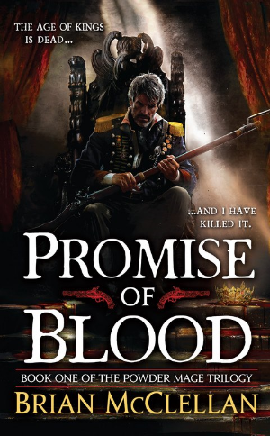 Promise of Blood  Brian McClellan  Read June 2014