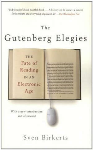 The Gutenberg Elegies  Sven Birkerts  Read August 2014