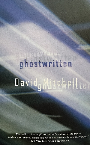 Ghostwritten  David Mitchell  Read in March-April 2015