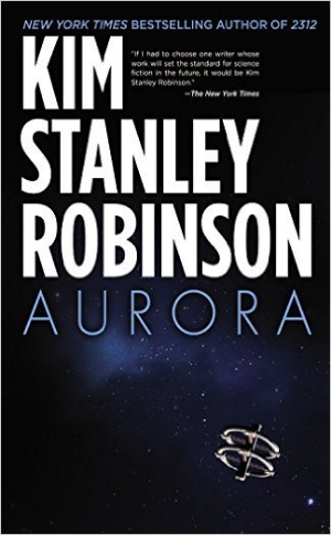 Aurora Kim Stanley Robinson Read in July 2015