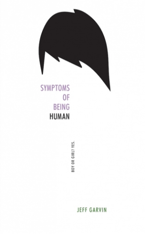 Symptoms of Being Human Jeff Garvin Read in February 2016