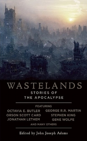 Wastelands: Stories of the Apocalypse edited by John Joseph Adams
