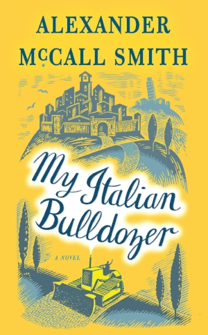 My Italian Bulldozer  Alexander McCall Smith  Read in September 2018
