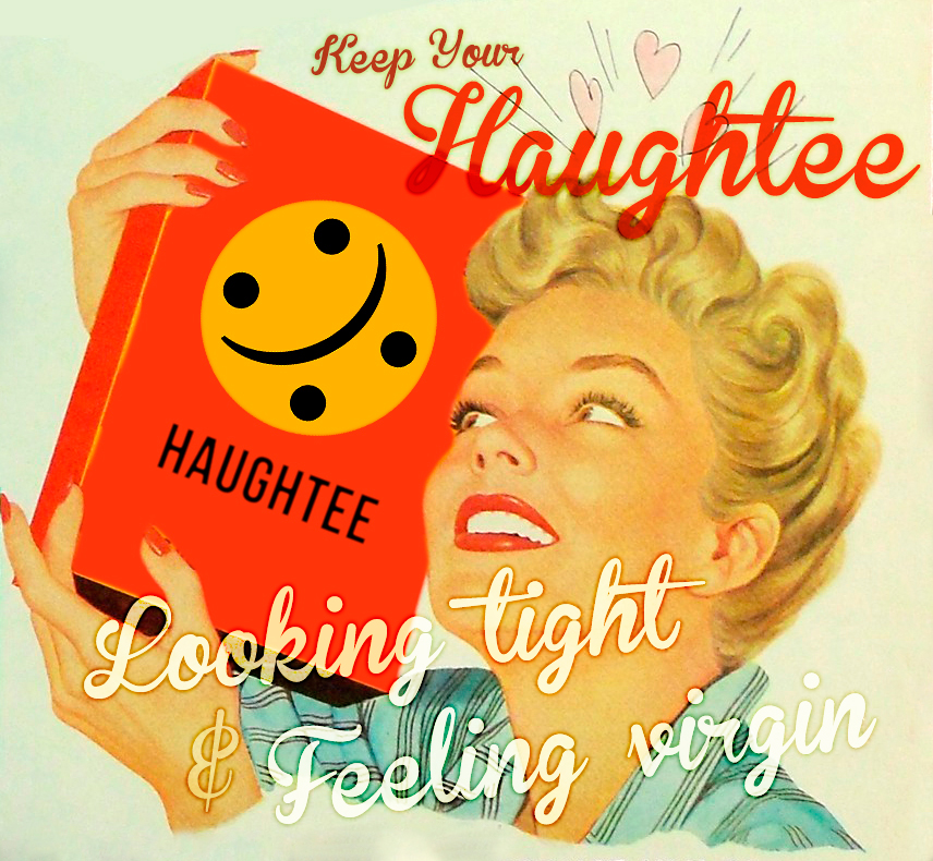 keep your Haugh tee  feeling virgin + looking tight