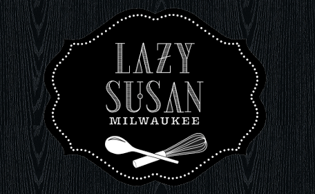 Lazy Susan Milwaukee