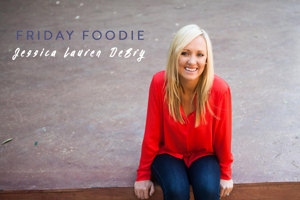 foodie_friday_jessica_lauren_debry