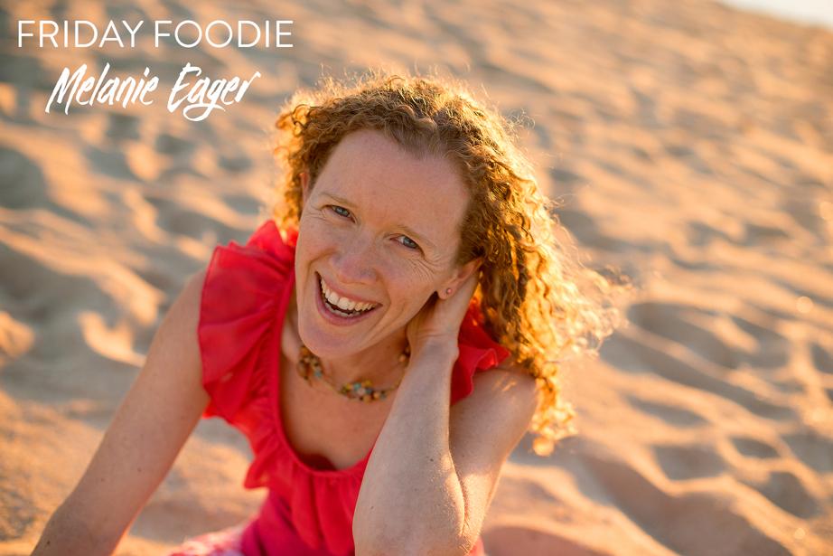 Friday-Foodie-Melanie-Eager