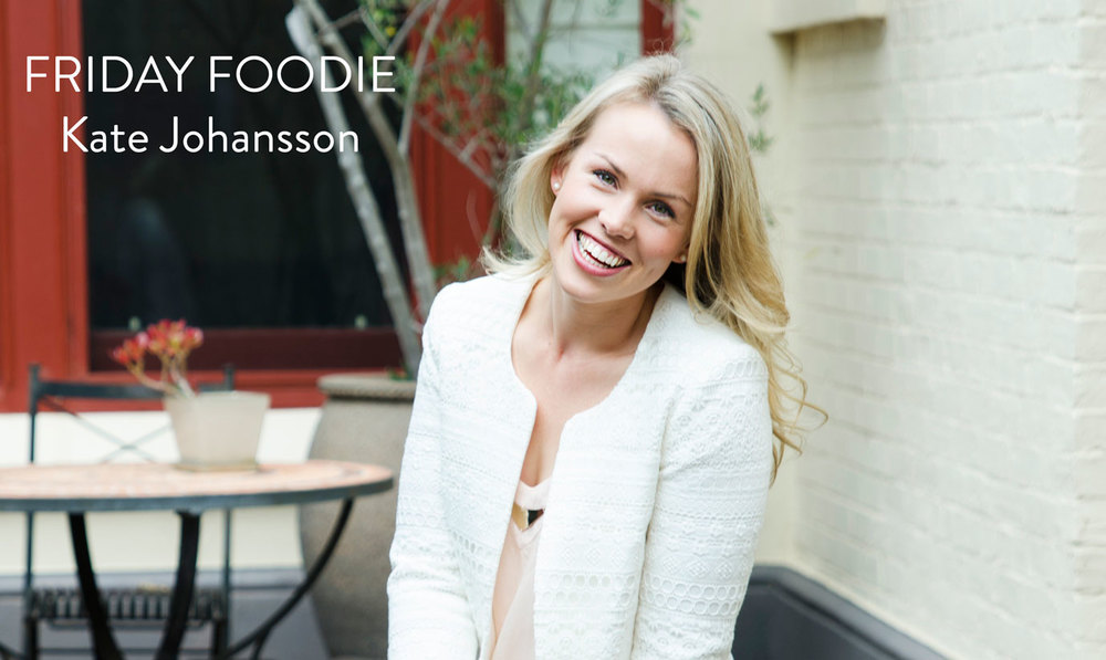friday-foodie-kate-johansson