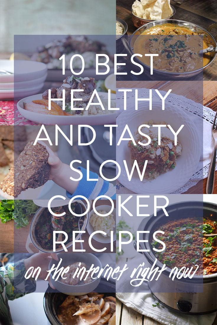 10 Best Healthy and Tasty Slow Cooker Recipes on the internet right now