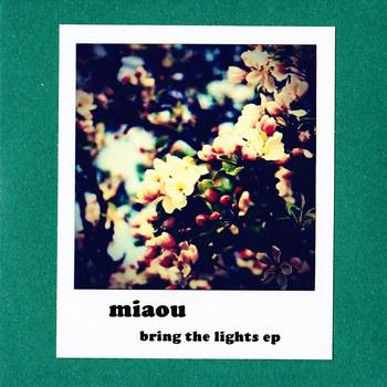 Miaou - [2013] Bring The Lights EP.jpg