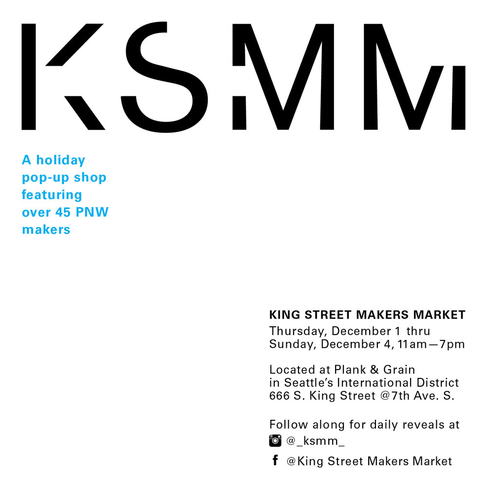 King Street Makers Market - December 2016 Holiday Pop-Up shop featuring local PNW makers