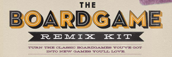 Boardgame Remix Kit  / Hide&Seek / 2010  Alex Fleetwood,  Kevan Davis ,  James Wallis  and I wrote the  Boardgame Remix Kit , a collection of 26 new games you can play using boardgames you probably already own. Monopoly, Trivial Pursuit, Cluedo and Scrabble are all represented.