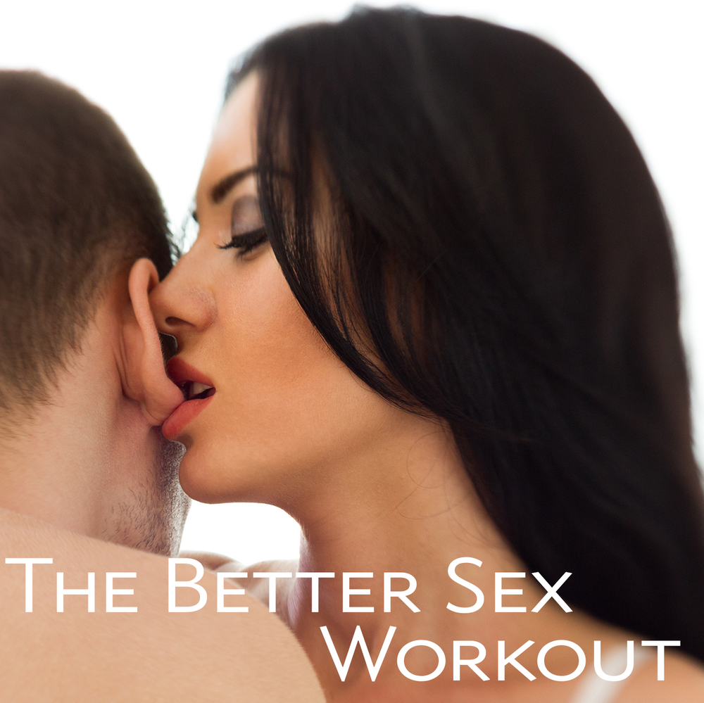 The Better Sex Workout podcast is now on iTunes. Let's talk about exercise, working out, nutrition and how to improve your sex life!