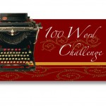 100 Word Challenge writing prompt