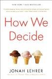 Jonah Lehrer - How We Decide