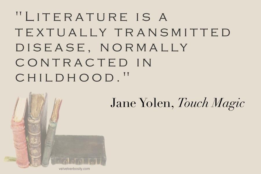 Jane Yolen Quote on Literature