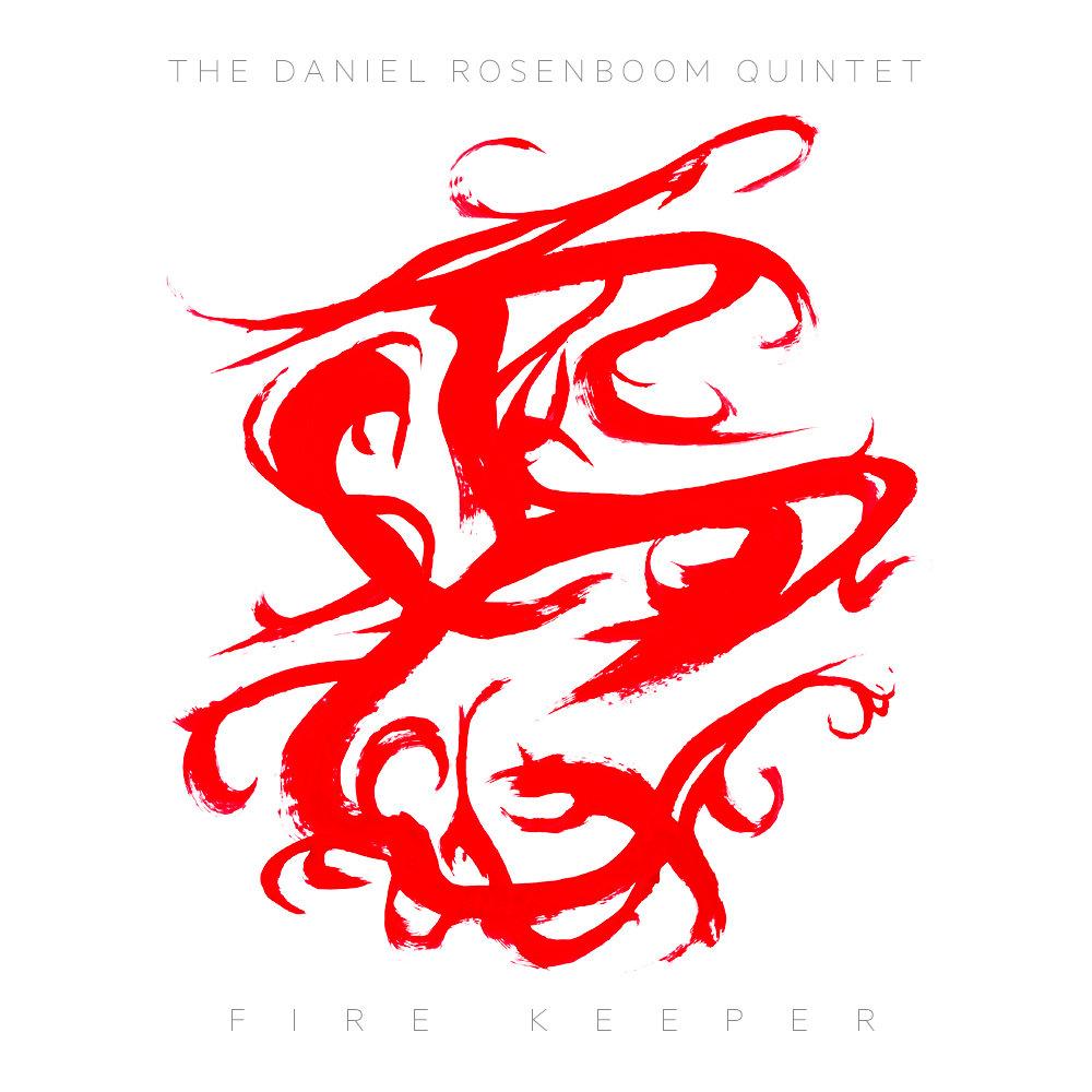 The Daniel Rosenboom Quintet | Fire Keeper