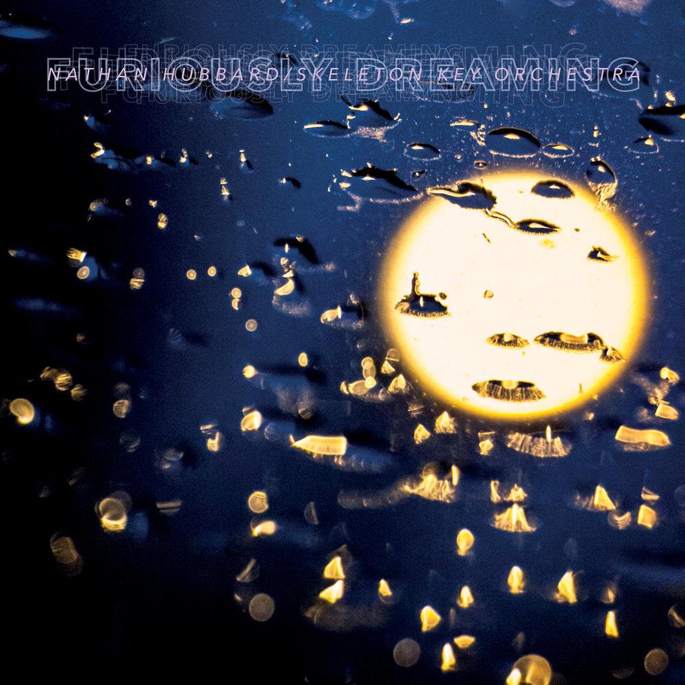 Nathan Hubbard/Skeleton Key Orchestra | Furiously Dreaming