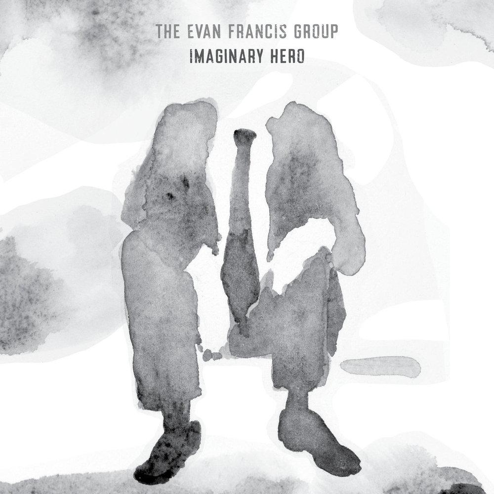 The Evan Francis Group // Imaginary Hero