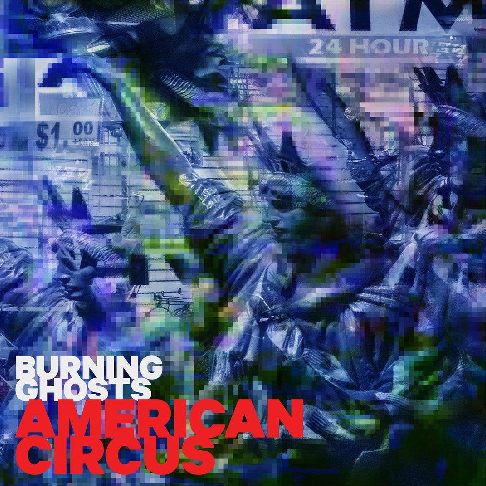Burning Ghosts // American Circus