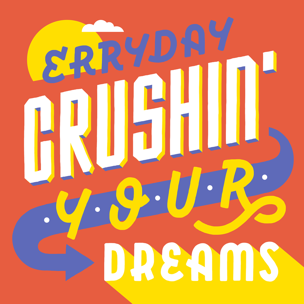 Crushin' Your Dreams 2.png