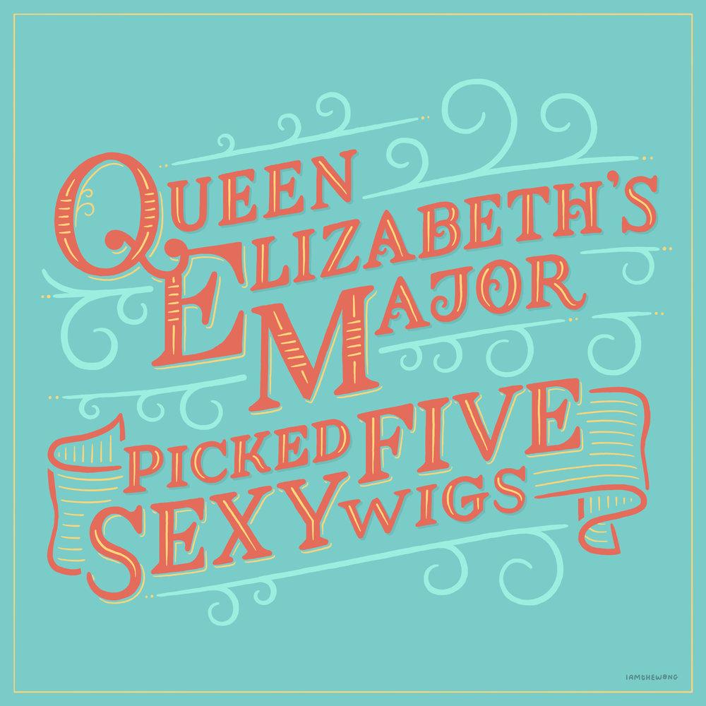 Queen Elizabeth's Major Picked Five Sexy Wigs.