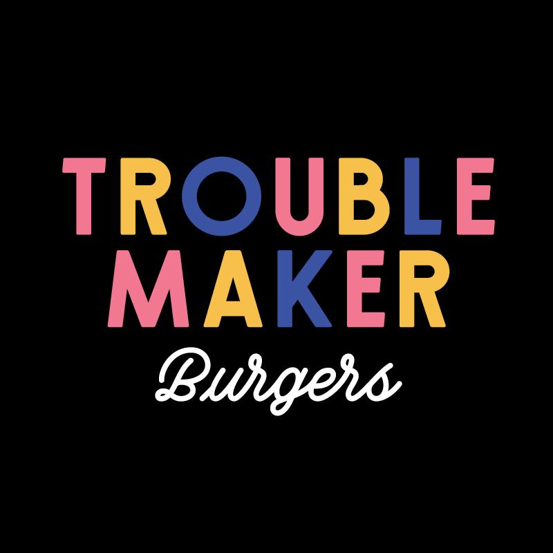 Troublemaker Burgers
