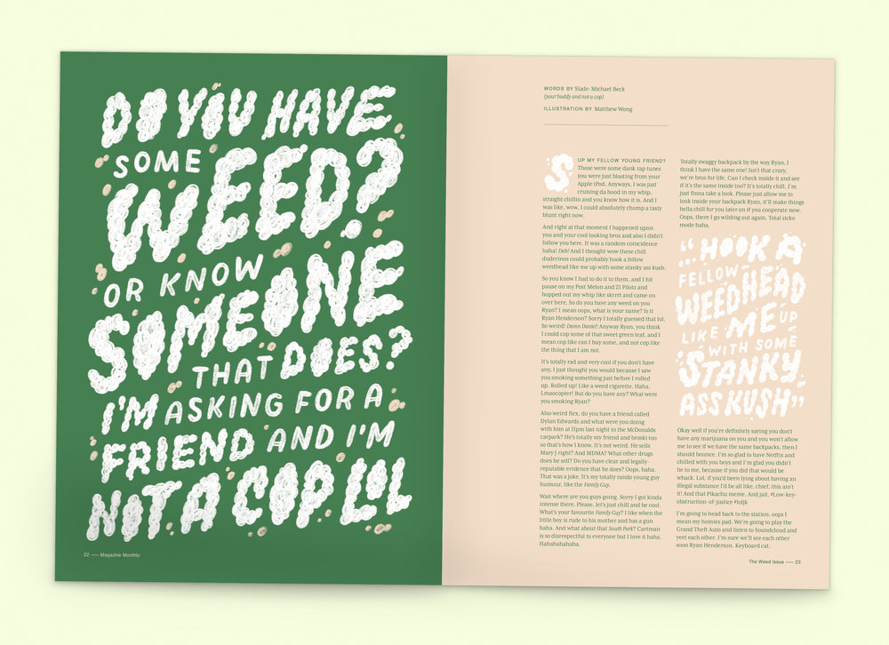 Issue #4:  Do You Have Some Weed or Know Someone That Does? I'm Asking For a Friend and I'm Not a Cop lol