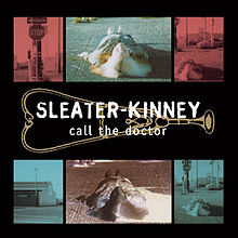 Call the Doctor by Sleater-Kinney